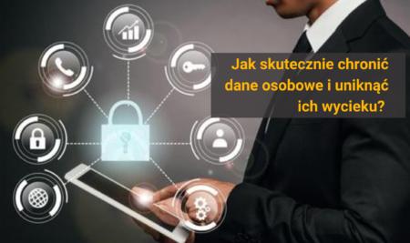 Jak skutecznie chronić dane osobowe i uniknąć ich wycieku?
