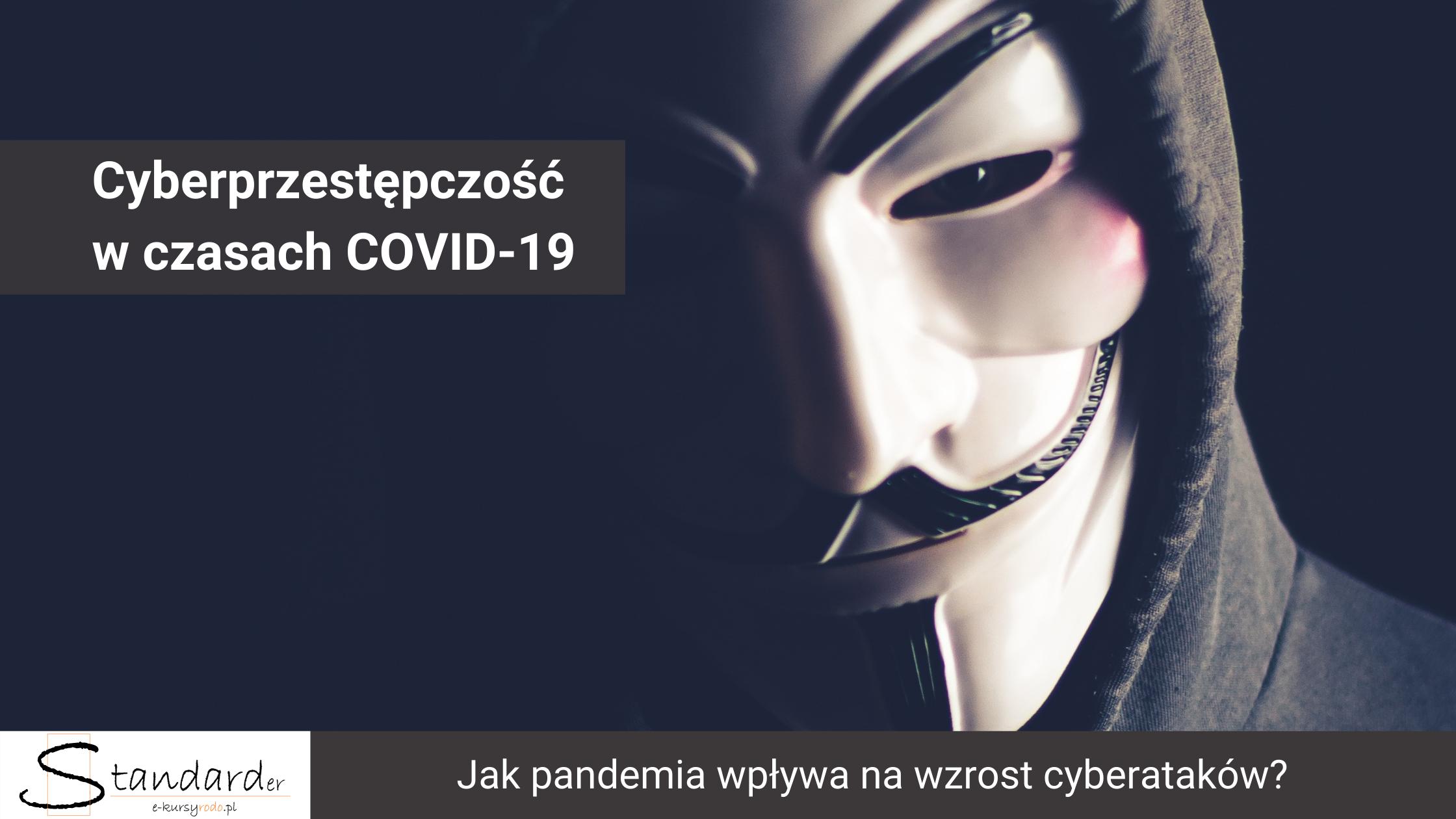 cyberprzestępczość w czasach Covid-19