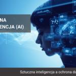 sztuczna inteligencja a ochrona danych